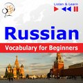 Russian Vocabulary for Beginners. Listen & Learn to Speak - audiobook